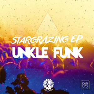 "Unkle Funk's newest EP, ""stargrazing"" on Doin' Work Records"